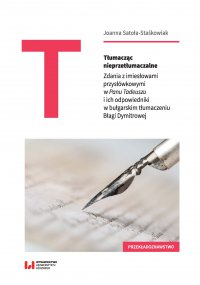Tłumacząc nieprzetłumaczalne. Zdania z imiesłowami przysłówkowymi w Panu Tadeuszu i ich odpowiedniki w bułgarskim tłumaczeniu Błagi Dymitrowej - Joanna Satoła-Staśkowiak