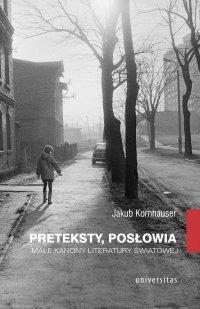 Preteksty, posłowia. Małe kanony literatury światowej - Jakub Kornhauser