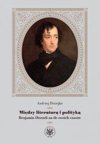 Między literaturą i polityką - Andrzej Diniejko
