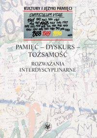Pamięć - dyskurs - tożsamość - Joanna Godlewicz-Adamiec