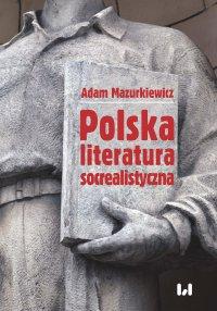 Polska literatura socrealistyczna - Adam Mazurkiewicz