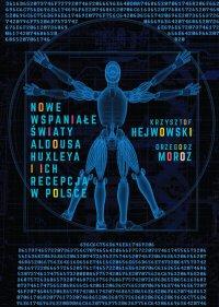Nowe wspaniałe światy Aldousa Huxleya i ich recepcja w Polsce - Krzysztof Hejwowski, Krzysztof Hejwowski