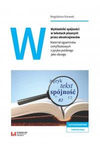 Wykładniki spójności w tekstach pisanych przez obcokrajowców. Materiał egzaminów certyfikatowych z języka polskiego jako obcego - Magdalena Karasek