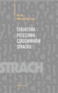 Struktura pojęciowa czasowników strachu - Marta Dobrowolska-Pigoń