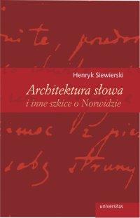 Architektura słowa i inne szkice o Norwidzie - Henryk Siewierski