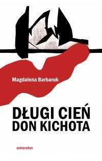 Długi cień Don Kichota - Magdalena Barbaruk