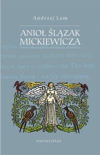 Anioł Ślązak Mickiewicza - Andrzej Lam