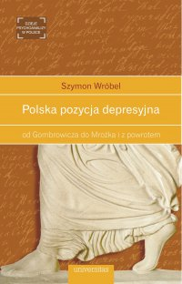 Polska pozycja depresyjna, od Gombrowicza do Mrożka i z powrotem - Szymon Wróbel