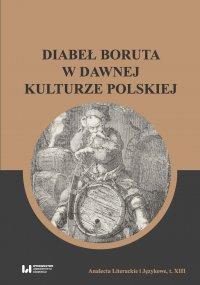 Diabeł Boruta w dawnej kulturze polskiej - Maria Wichowa
