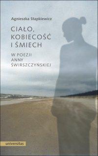 Ciało, kobiecość i śmiech w poezji Anny Świrszczyńskiej - Agnieszka Stapkiewicz