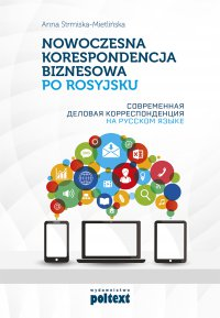 Nowoczesna korespondencja biznesowa po rosyjsku - Anna Strmiska-Mietlińska