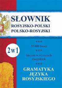 Słownik rosyjsko-polski, polsko-rosyjski. Gramatyka języka rosyjskiego. 2 w 1 - Julia Piskorska