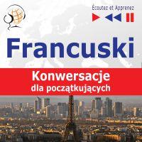 Francuski - Konwersacje dla początkujących - Dorota Guzik