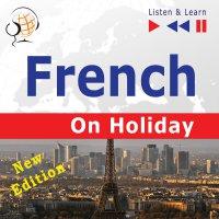 French on Holiday: Conversations de vacances - Dorota Guzik