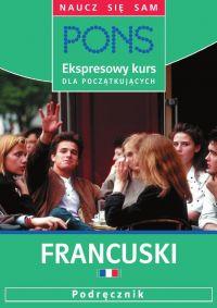 Ekspresowy kurs dla początkujących. Francuski - Opracowanie zbiorowe , Pascale Rousseau