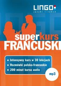 Francuski. Superkurs (audiokurs + rozmówki audio) - Opracowanie zbiorowe