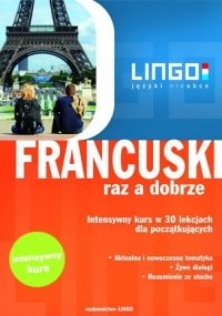 Francuski raz a dobrze. Intensywny kurs języka francuskiego w 30 lekcjach - Katarzyna Węzowska