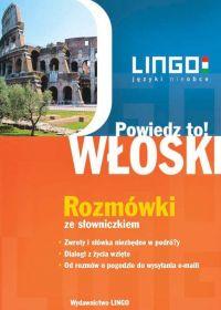 Włoski. Rozmówki. Powiedz to! +PDF - Tadeusz Wasiucionek