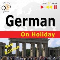 German on Holiday: Deutsch für die Ferien - Dorota Guzik