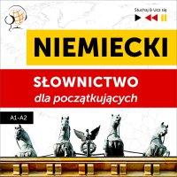 Niemiecki. Słownictwo dla początkujących – Słuchaj & Ucz się (Poziom A1 – A2) - Dorota Guzik