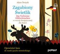 Zagubiony Świetlik. Das Verlorene Glühwürmchen w wersji dwujęzycznej dla dzieci - Natalia Grosz , Adam Święcki