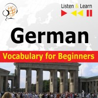 German Vocabulary for Beginners. Listen & Learn to Speak - Dorota Guzik