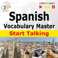 Spanish Vocabulary Master: Start Talking - Dorota Guzik