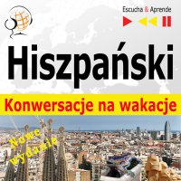 Hiszpański. Konwersacje na wakacje: De vacaciones - Dorota Guzik