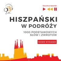 Hiszpański w podróży 1000 podstawowych słów i zwrotów - Nowe wydanie - Dorota Guzik