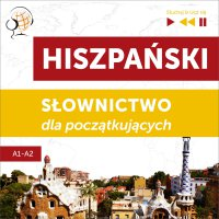 Hiszpański. Słownictwo dla początkujących – Słuchaj & Ucz się (Poziom A1 – A2) - Dorota Guzik
