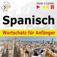 Spanisch Wortschatz für Anfänger. Hören & Lernen - Dorota Guzik