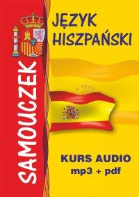 Język hiszpański – samouczek. Kurs audio – mp3 + pdf - Adam Węgrzyn