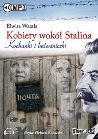 Kobiety wokół Stalina - Elwira Watała