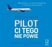 Pilot ci tego nie powie - Patrick Smith