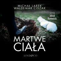 Martwe ciała - Michał Larek