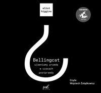 Bellingcat: ujawniamy prawdę w czasach postprawdy - Eliot Higgins