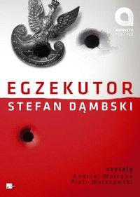 Egzekutor - Stefan Dąmbski
