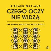Czego oczy nie widzą - Richard Masland