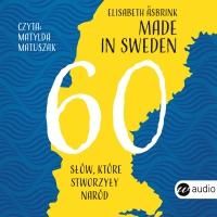 Made in Sweden. 60 słów, które stworzyły naród - Elisabeth Åsbrink