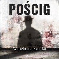 Pościg - Wilhelmina Skulska