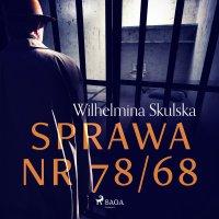 Sprawa nr 78/68 - Wilhelmina Skulska