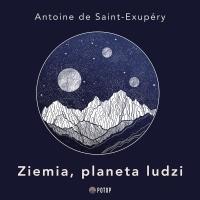 Ziemia, planeta ludzi - Krzysztof Baranowski, Antoine de Saint-Exupéry