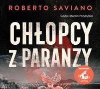 Chłopcy z paranzy - Roberto Saviano, Roberto Saviano