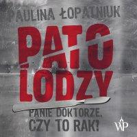 Patolodzy - Paulina Łopatniuk