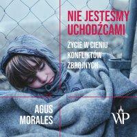 Nie jesteśmy uchodźcami - Agus Morales