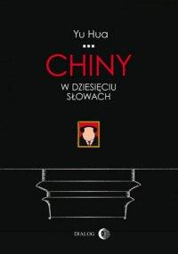 Chiny w dziesięciu słowach - Yu Hua