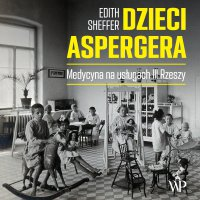 Dzieci Aspergera - Edith Sheffer