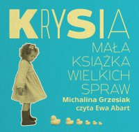 Krysia. Mała książka wielkich spraw - Michalina Grzesiak