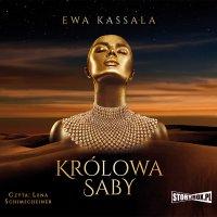 Królowa Saby - Ewa Kassala