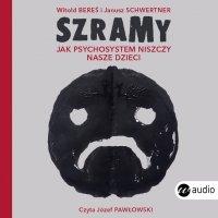 Szramy. Jak psychosystem niszczy nasze dzieci - Witold Bereś